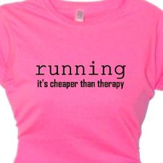 I need this in my life!!!!! Running Its Cheaper Than Therapy Fitness Exercise T-Shirt, Runners Clothing, Fitness, Exercise, Womens Work Out  Gear