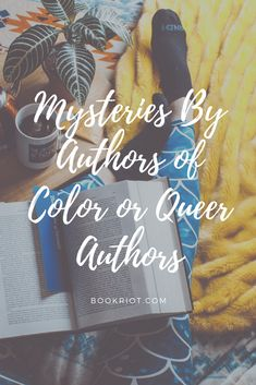 Read a mystery or two by an author of color or queer authors with this round-up of great titles.