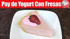 Pay de Yogurt Natural con Fresas - Postre sin Horno / Casayfamiliatv  ** Casayfamiliatv.com