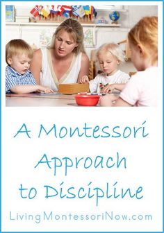 A Montessori approach to discipline consists of a proper balance between freedom and discipline. Like any part of Montessori education, it requires respect for the child. I'd like to share some Montessori articles that give more insight into