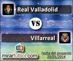 Real Valladolid vs Villareal en VIVO Sabado 25 De Enero Del 2014
