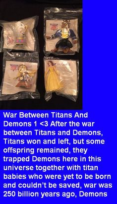 War Between Titans And Demons 1 <3 After the war between Titans and Demons, Titans won and left, but some offspring remained, they trapped Demons here in this universe together with titan babies who were yet to be born and couldn't be saved, war was 250 billion years ago, Demons