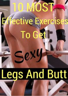 10 Most Effective Exercises To Get Sexy Legs And Butt