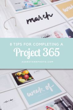 Completing a project 365 can be hard work! Here are 8 tips to help ensure you finish your project 365!