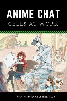 Anime Chat- Cells at Work! List Of Anime Series, Anime Chat, Chat Post, Anime Titles, How To Introduce Yourself, The Help, Comedy, Cat, Memes