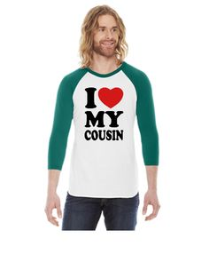 I love my cousin - 3/4 Sleeve Raglan Shirt