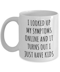Funny Mug for New Parents Parenting Gifts It Turns Out I Just Have Kids Coffee C. Funny Mug for New Parents Parenting Gifts It Turns Out I Just Have Kids Coffee Cup Mother's Day Gift Idea Father's Day E. Funny Coffee Mugs, Coffee Humor, Funny Mugs, Coffee Mug Quotes, Diy Photo, Mug Diy, Printable Gift Cards, Wie Macht Man, Novelty Mugs
