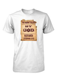 Wanted By God Reward Eternal Life Wild West Christian T-Shirt for Men. Camisetas  CristianasFamilias ... f9a2521a1b2e4
