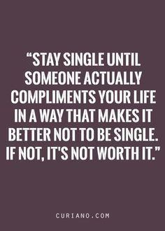 for Life Love Quotes, Quotes about Relationships, and B.Looking for Life Love Quotes, Quotes about Relationships, and B. Great Quotes, Quotes To Live By, Me Quotes, Motivational Quotes, Funny Quotes, Inspirational Quotes, Stay Single Quotes, Quote Single, Star Quotes
