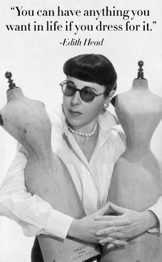 """The fabulous Edith Head. She dressed Audrey Hepburn, Liz Taylor, Natalie Wood, Grace Kelly and many more. She famously said, """"Your dresses should be tight enough to show you're a woman and loose enough to show you're a lady. Marlene Dietrich, Grace Kelly, Classic Hollywood, Old Hollywood, Hollywood Style, Hollywood Fashion, Hollywood Quotes, Elizabeth Taylor, Yoga Fitness"""