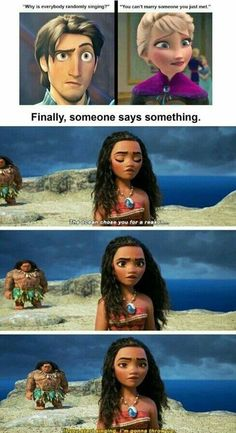 It's a Disney movie! (Even though I did laugh at that part in Moana. And in enchanted when Robert was confused about everyone knowing the lyrics to song) Disney Magic, Disney Pixar, Walt Disney, Disney Animation, Disney And Dreamworks, Disney Love, Disney Stuff, New Disney Movies, Disney Frozen