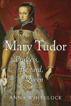 (books to read) Mary Tudor:Princess, Bastard, Queen. by Anna Whitelock I Love Books, Great Books, Books To Read, Tudor History, History Books, British History, Apocalyptic Novels, English Reformation, Mary Tudor