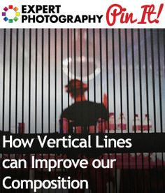 How Vertical Lines can Improve our Composition | Photography Composition