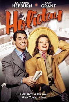 Holiday.   1938, Cary Grant & Katharine Hepburn.  Comedy, almost slapstick-ish, the 2 unlikely people who find each other.