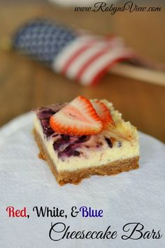 Red, White, and Blue Cheesecake Bars - Robyn's View