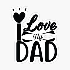 Father's Day Stickers, I Love My Dad, Fathers Day, Dads, Prints, Love My Dad, Father's Day, Fathers