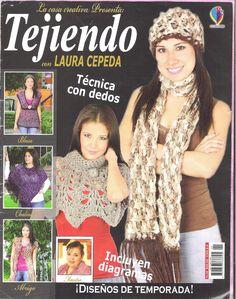 Revistas: Tejidos y Manualidades: Revista: Tejiendo con Laura Cepeda (incluye Técnica tejer con los dedos!)
