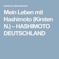 Mein Leben mit Hashimoto (Kirsten N.) – HASHIMOTO DEUTSCHLAND