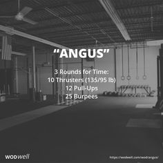 """Angus"" WOD - 3 Rounds for Time: 10 Thrusters (135/95 lb); 12 Pull-Ups; 25 Burpees"