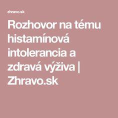 Rozhovor na tému histamínová intolerancia a zdravá výživa | Zhravo.sk