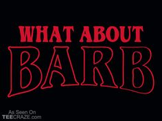 What About Barb? T-Shirt - http://teecraze.com/barb-t-shirt/ - Designed by Snorg Tees #tshirt #tee #art #fashion #TCRZ #clothing #apparel