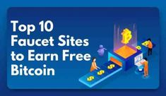 Bitcoin Faucets are applications or websites that give rewards to their users.These rewards are usually in the form of Bitcoins and are distributed after one completes specific tasks on the platforms.  In this Article i will share with you best 10 Bitcoin Faucets that you can earn Free Bitcoins every seconds using either your Mobile or Computer without Investing or Paying anything. Bitcoin Faucet, Faucets, Platforms, Investing, Free, Taps