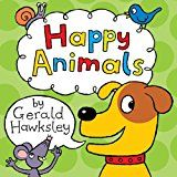 Free Kindle Book -   Happy Animals: A First Rhyming Picture Book About Animals for Children