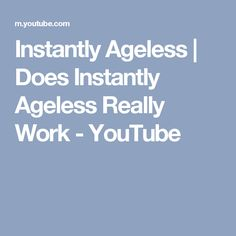 Instantly Ageless   Does Instantly Ageless Really Work - YouTube How To Find Out, Youtube, Youtubers, Youtube Movies