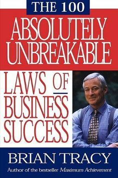 The 100 Absolutely Unbreakable Laws of Business Success by Brian Tracy. $14.33. Author: Brian Tracy. 338 pages. Publisher: Berrett-Koehler Publishers (January 1, 2002)