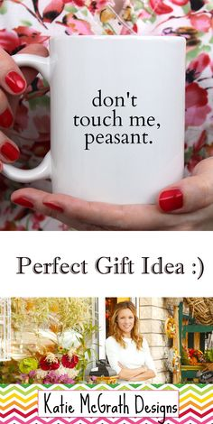 "This Funny Mug Really Says It All... ""Don't Touch Me. Peasant.""  Get Yours Today at: https://www.katiemcgrathdesigns.com/dont-touch-me-peasant"
