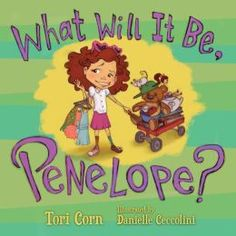 Sympathetic and funny, What Will It Be, Penelope? addresses the importance of making decisions
