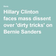 Hillary Clinton faces mass dissent over 'dirty tricks' on Bernie Sanders