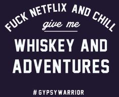 Whiskey and Adventures