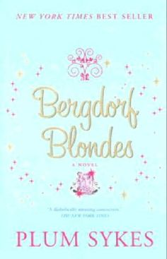 Bergdorf Blondes...one of my all time favorites!