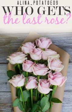 Who gets the last rose?*Pausiert* #wattpad #fan-fiction