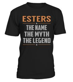 "# ESTERS The Name, Myth, Legend .    ESTERS The Name The Myth The Legend Special Offer, not available anywhere else!Available in a variety of styles and colorsBuy yours now before it is too late! Secured payment via Visa / Mastercard / Amex / PayPal / iDeal How to place an order  Choose the model from the drop-down menu Click on ""Buy it now"" Choose the size and the quantity Add your delivery address and bank details And that's it!"