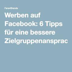 Werben auf Facebook: 6 Tipps für eine bessere Zielgruppenansprache