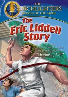 Netflix... Torchlighters: The Eric Liddell Story (2007) Kids will thrill to this animated retelling of the story of Eric Liddell, a Scottish champion sprinter hoping for gold in the 1924 Olympics whose choice to honor his religious convictions over racing initially earned him disdain but ultimately glory.