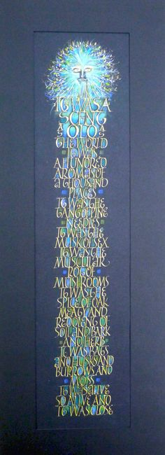 """""""The green man"""" - Calligraphy by Ruth Sutherland - Text: Stephen M. Irwin, 'The Dead Path'"""