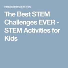 The Best STEM Challenges EVER - STEM Activities for Kids