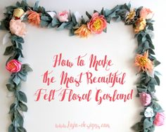 Tutorial: Gorgeous felt flower garland the most beautiful felt floral garland (and how to make one! Flower Garland Wedding, Paper Flower Garlands, Rose Garland, Felt Garland, Floral Garland, Diy Garland, Felt Bunting, Garland Ideas, Felt Flowers