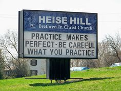 Heise Hill Brethren In Christ Church sign Today we are practicing where we are going for eternity. Church Sign Sayings, Funny Church Signs, Church Humor, Church Quotes, Funny Signs, Christian Humor, Christian Quotes, Christian Faith, Christian Messages