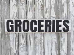 A personal favorite from my Etsy shop https://www.etsy.com/listing/294310939/groceries-sign-70-color-options-wood
