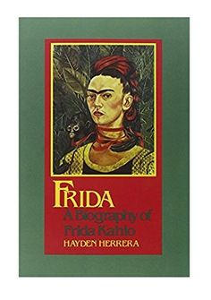 Frida: A Biography of Frida Kahlo by Hayden Herrera http://www.amazon.com/dp/0060085894/ref=cm_sw_r_pi_dp_xkC2vb1P9S22Y