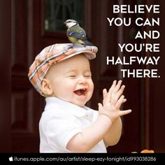 """""""Believe you can and you are halfway there:- Theodre Roosevelt Believing in ourselves is so important and really, once you realize that you're capable of greatness and believe you're able to achieve anything you put your mind to, you've already won half the battle !"""