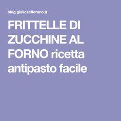 FRITTELLE DI ZUCCHINE AL FORNO ricetta antipasto facile