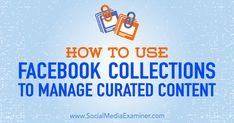 How to Use Collections to Manage Curated Content Viral Marketing, Facebook Marketing, Content Marketing, Internet Marketing, Social Media Marketing, Digital Marketing, Facebook Business, How To Use Facebook, Funny Picture Quotes