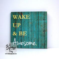12x12 Hanging Wall Sign - Wake up & Be Awesome - Distressed - Yellow - Turqoise - Wall Decor