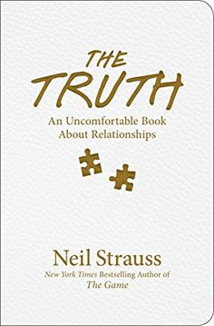 The Truth: An Uncomfortable Book About Relationships eBook: Neil Strauss: Amazon.fr: Boutique Kindle