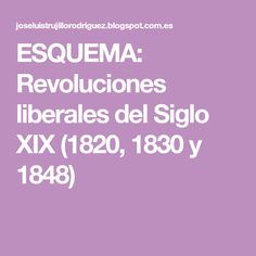 ESQUEMA: Revoluciones liberales del Siglo XIX (1820, 1830 y 1848)